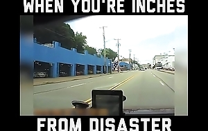 when you`re inches from calamity